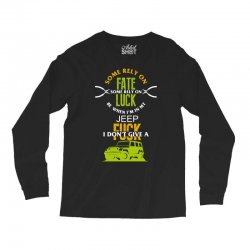 some rely on fate luck be when i'm in my jeep Long Sleeve Shirts | Artistshot