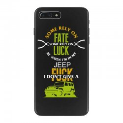 some rely on fate luck be when i'm in my jeep iPhone 7 Plus Case | Artistshot