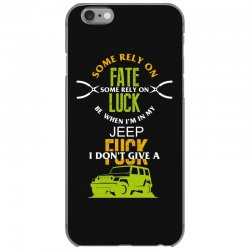 some rely on fate luck be when i'm in my jeep iPhone 6/6s Case | Artistshot