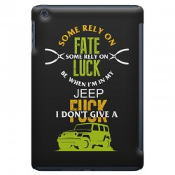 some rely on fate luck be when i'm in my jeep iPad Mini Case | Artistshot