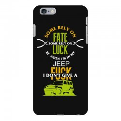 some rely on fate luck be when i'm in my jeep iPhone 6 Plus/6s Plus Case | Artistshot