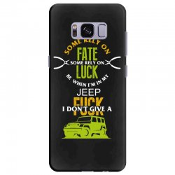 some rely on fate luck be when i'm in my jeep Samsung Galaxy S8 Plus Case | Artistshot