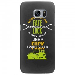 some rely on fate luck be when i'm in my jeep Samsung Galaxy S7 Edge Case | Artistshot