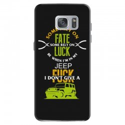 some rely on fate luck be when i'm in my jeep Samsung Galaxy S7 Case | Artistshot