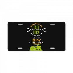 some rely on fate luck be when i'm in my jeep License Plate | Artistshot