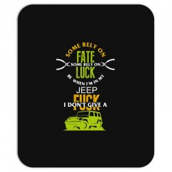 some rely on fate luck be when i'm in my jeep Mousepad | Artistshot