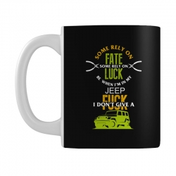 some rely on fate luck be when i'm in my jeep Mug | Artistshot