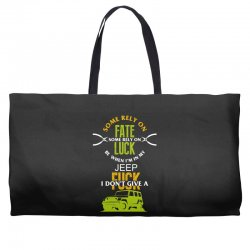 some rely on fate luck be when i'm in my jeep Weekender Totes | Artistshot