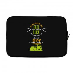 some rely on fate luck be when i'm in my jeep Laptop sleeve | Artistshot
