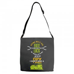 some rely on fate luck be when i'm in my jeep Adjustable Strap Totes | Artistshot