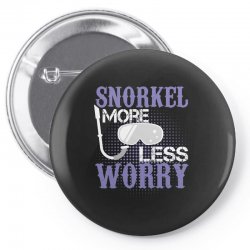 snorkel more less worry Pin-back button   Artistshot