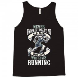 never underestimate an old man who loves running Tank Top | Artistshot