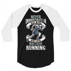 never underestimate an old man who loves running 3/4 Sleeve Shirt | Artistshot