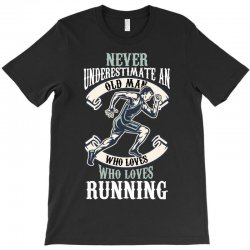never underestimate an old man who loves running T-Shirt | Artistshot