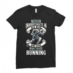 never underestimate an old man who loves running Ladies Fitted T-Shirt | Artistshot