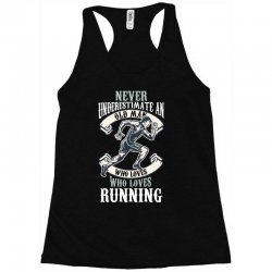 never underestimate an old man who loves running Racerback Tank | Artistshot