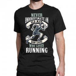 never underestimate an old man who loves running Classic T-shirt | Artistshot