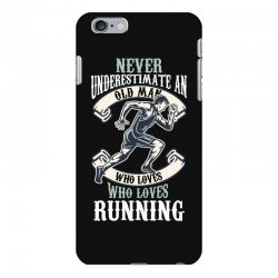 never underestimate an old man who loves running iPhone 6 Plus/6s Plus Case | Artistshot