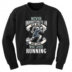 never underestimate an old man who loves running Youth Sweatshirt | Artistshot