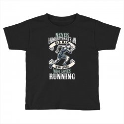 never underestimate an old man who loves running Toddler T-shirt | Artistshot