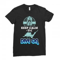 keep calm and dive on Ladies Fitted T-Shirt | Artistshot