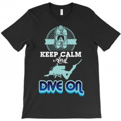 keep calm and dive on T-Shirt | Artistshot