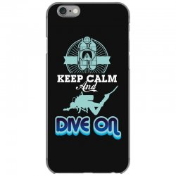 keep calm and dive on iPhone 6/6s Case | Artistshot