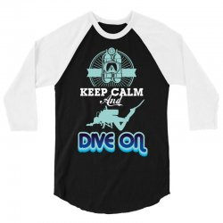 keep calm and dive on 3/4 Sleeve Shirt | Artistshot