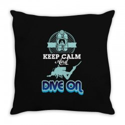 keep calm and dive on Throw Pillow | Artistshot