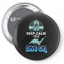 keep calm and dive on Pin-back button | Artistshot
