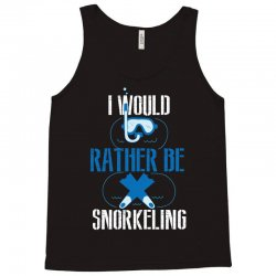 i would rather be snorkeling Tank Top | Artistshot