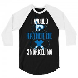 i would rather be snorkeling 3/4 Sleeve Shirt | Artistshot