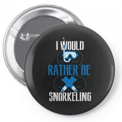 i would rather be snorkeling Pin-back button | Artistshot