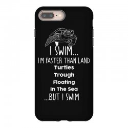i swim... i am faster than land turtles trough floating in the sea   . iPhone 8 Plus Case | Artistshot