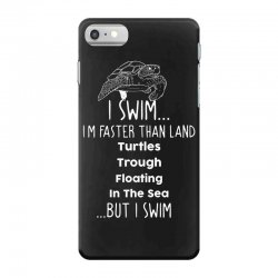 i swim... i am faster than land turtles trough floating in the sea   . iPhone 7 Case | Artistshot