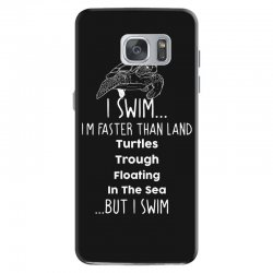 i swim... i am faster than land turtles trough floating in the sea   . Samsung Galaxy S7 Case | Artistshot