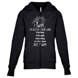 i swim... i am faster than land turtles trough floating in the sea   . Youth Zipper Hoodie | Artistshot