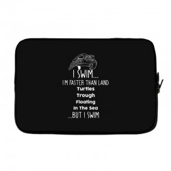 i swim... i am faster than land turtles trough floating in the sea   . Laptop sleeve | Artistshot