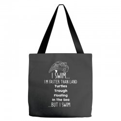 i swim... i am faster than land turtles trough floating in the sea   . Tote Bags | Artistshot