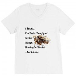 i swim... i am faster than land turtles trough floating in the sea   . V-Neck Tee | Artistshot