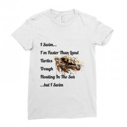 i swim... i am faster than land turtles trough floating in the sea   . Ladies Fitted T-Shirt | Artistshot
