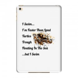 i swim... i am faster than land turtles trough floating in the sea   . iPad Mini 4 Case | Artistshot