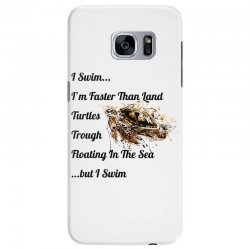 i swim... i am faster than land turtles trough floating in the sea   . Samsung Galaxy S7 Edge Case | Artistshot