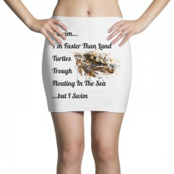 i swim... i am faster than land turtles trough floating in the sea   . Mini Skirts | Artistshot