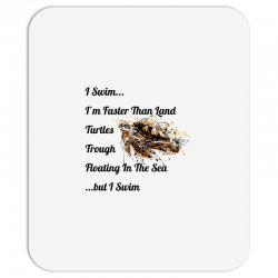 i swim... i am faster than land turtles trough floating in the sea   . Mousepad | Artistshot