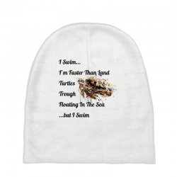 i swim... i am faster than land turtles trough floating in the sea   . Baby Beanies | Artistshot