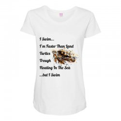 i swim... i am faster than land turtles trough floating in the sea   . Maternity Scoop Neck T-shirt | Artistshot