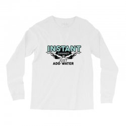 instant swimmer just add water Long Sleeve Shirts   Artistshot