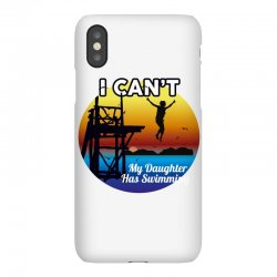 i can't my daughter has swimming iPhoneX Case | Artistshot