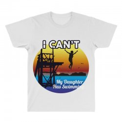 i can't my daughter has swimming All Over Men's T-shirt | Artistshot